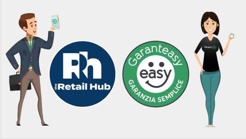 Garanteasy e Retail Hub insieme per sviluppare l'ecosistema delle garanzie semplici